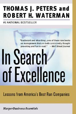 In Search of Excellence By Peters, Thomas J./ Waterman, Robert H., Jr.
